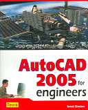 AutoCAD 2005 for Engineers