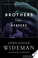 """Brothers and Keepers"" by John Edgar Wideman"