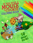 If You Give a Mouse a Cookie Coloring Book