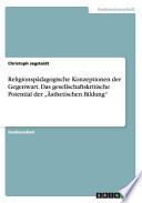 Religionspädagogische Konzeptionen der Gegenwart. Das gesellschaftskritische Potential der