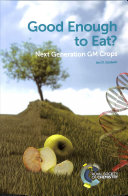 link to Good enough to eat? : next generation GM crops in the TCC library catalog