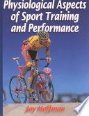 """Physiological Aspects of Sport Training and Performance"" by Jay Hoffman"