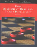 Using Assessment Results for Career Development   Essentials of Testing and Assessment