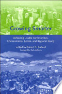 """Growing Smarter: Achieving Livable Communities, Environmental Justice, and Regional Equity"" by Robert Doyle Bullard, Robert D. Bullard, Carl Anthony"