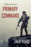 Primary Command: The Forging of Luke Stone—Book #2 (an Action Thriller) Book