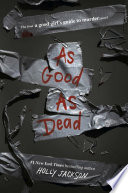 link to As good as dead : the finale to A good girl's guide to murder in the TCC library catalog