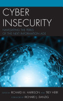 Cyber Insecurity: Navigating the Perils of the Next ...