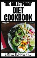 The Bulletproof Diet Cookbook Book