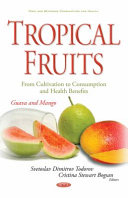 Tropical Fruits   from Cultivation to Consumption and Health Benefits
