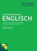 Grosswörterbuch Englisch : mit Online-Wörterbuch und E-Book : Englisch-Deutsch, Deutsch-Englisch