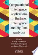 Computational Intelligence Applications in Business Intelligence and Big Data Analytics