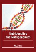 Nutrigenetics and Nutrigenomics
