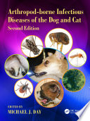 Arthropod borne Infectious Diseases of the Dog and Cat