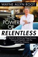The Power of Relentless