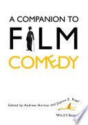 """A Companion to Film Comedy"" by Andrew Horton, Joanna E. Rapf"