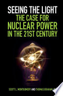 Seeing the Light  The Case for Nuclear Power in the 21st Century