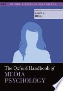 The Oxford Handbook of Media Psychology