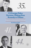 US Foreign Policy Decision-Making from Kennedy to Obama Pdf/ePub eBook