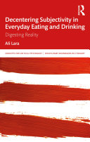 Decentering Subjectivity in Everyday Eating and Drinking