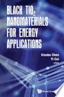 Black Tio2 Nanomaterials For Energy Applications