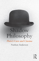 Shadow Philosophy  Plato s Cave and Cinema