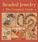 Beaded Jewelry The Complete Guide