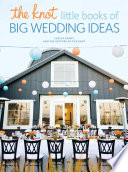 The Knot Little Books of Big Wedding Ideas