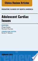 Adolescent Cardiac Issues, An Issue of Pediatric Clinics,