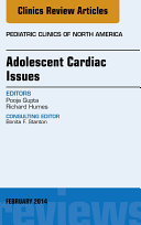 Adolescent Cardiac Issues  An Issue of Pediatric Clinics