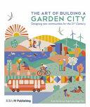 The Art of Building a Garden City