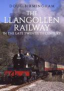 The Llangollen Railway in the Late Twentieth Century