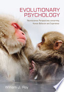 Evolutionary Psychology  Neuroscience Perspectives concerning Human Behavior and Experience Book