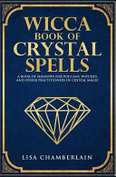 Wicca Book of Crystal Spells Book