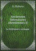 Anciennes litteratures chretiennes II