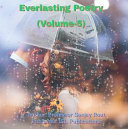 Everlasting Poetry  Volume 5