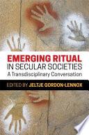 Emerging Ritual in Secular Societies