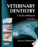 """""""Veterinary Dentistry: A Team Approach E-Book"""" by Steven E. Holmstrom"""