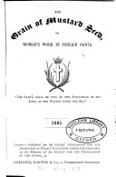 The Grain of mustard seed  or  Woman s work in foreign parts