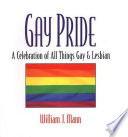 Gay Pride: A Celebration Of All Things Gay And Lesbian