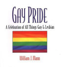 Gay Pride  A Celebration Of All Things Gay And Lesbian