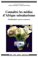 Connaître les médias d'Afrique subsaharienne - Problématiques, sources et ressources