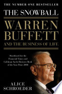 """The Snowball: Warren Buffett and the Business of Life"" by Alice Schroeder"