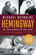 Hemingway The 1930s Through The Final Years Movie Tie In Edition Movie Tie In Editions  Book