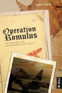 Operation Romulus. Das Geheimnis der verschwundenen Nazi-Elite