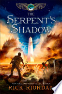 The Kane Chronicles  Book Three  The Serpent s Shadow