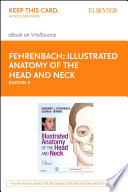 """""""Illustrated Anatomy of the Head and Neck E-Book"""" by Margaret J. Fehrenbach, Susan W. Herring"""