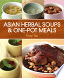 Asian Herbal Soups   One Pot Meals