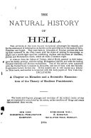 The Natural History of Hell, Including a Chapter on Miracles and a Scientific Examination of the Theory of Endless Punishment