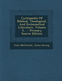 Cyclopaedia Of Biblical Theological And Ecclesiastical Literature Volume 5 Primary Source Edition