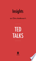 Insights on Chris Anderson   s TED Talks by Instaread Book